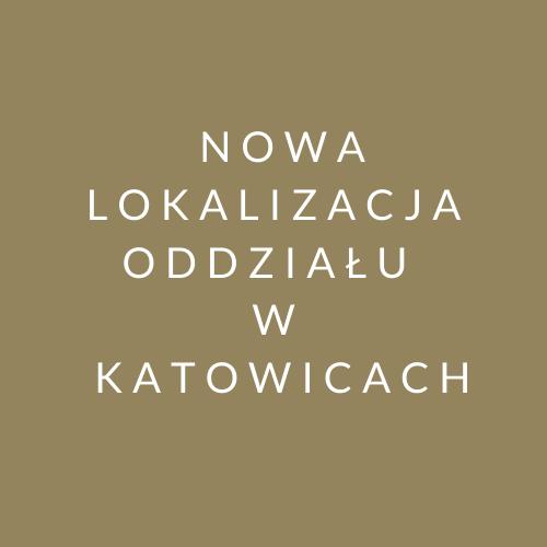 Nowa lokalizacja Oddziału GBQ wKatowicach